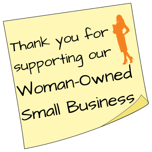 Thank You For Supporting Our Woman Owned Small Business